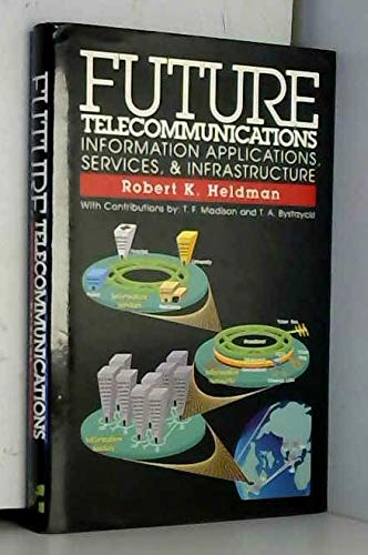 9780070280397: Future Telecommunications: Information Applications, Services, & Infrastructure