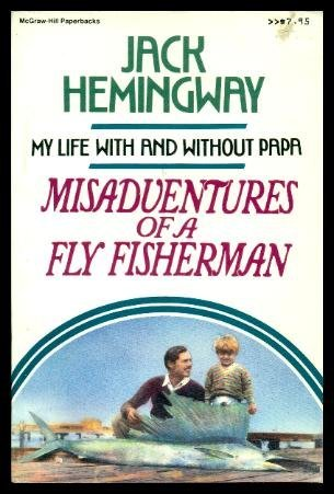 9780070280632: Misadventures of a Fly Fisherman: My Life with and without Papa