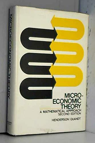 Microeconomic Theory : A Mathematical Approach: Richard E. Quandt;