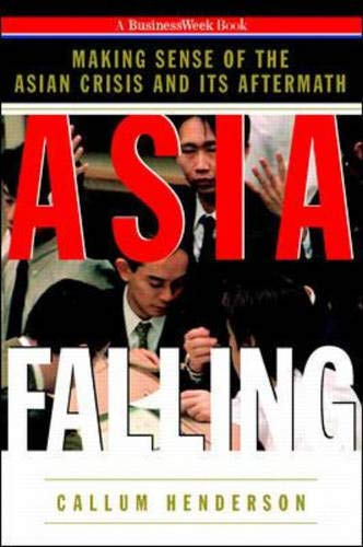 9780070281486: Asia Falling: Making Sense of the Asian Currency Crisis and Its Aftermath (BusinessWeek books)