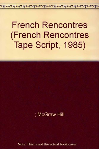 9780070281813: French Rencontres (French Rencontres Tape Script, 1985)