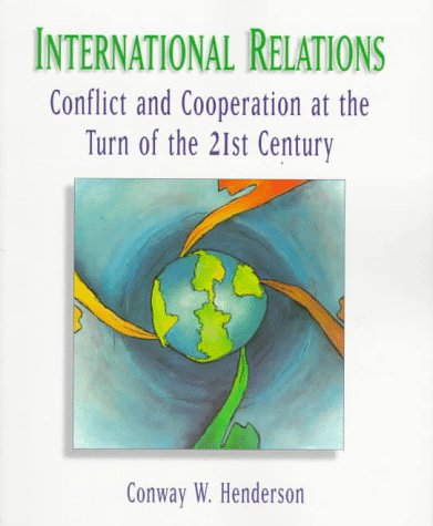 9780070282551: International Relations: Conflict and Cooperation at the Turn of the 21st Century