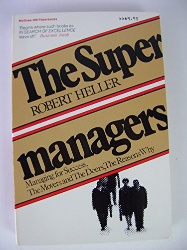 9780070283091: The Supermanagers: Managing for Success, the Movers, and the Doers,the Reasons Why