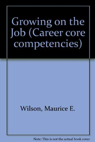 9780070283374: Growing on the Job (Career core competencies)