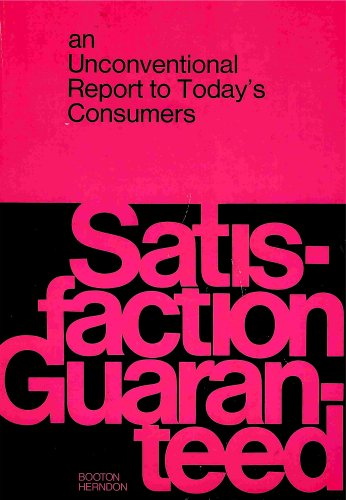 9780070283503: Satisfaction guaranteed: An unconventional report to today's consumers