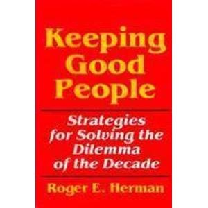 9780070283695: Keeping Good People: Strategies for Solving the Dilemma of the Decade
