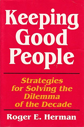 9780070283718: Keeping Good People: Strategies for Solving the Dilemma of the Decade