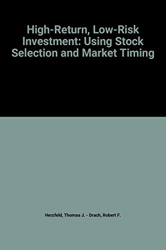 9780070284494: High-Return, Low-Risk Investment: Using Stock Selection and Market Timing