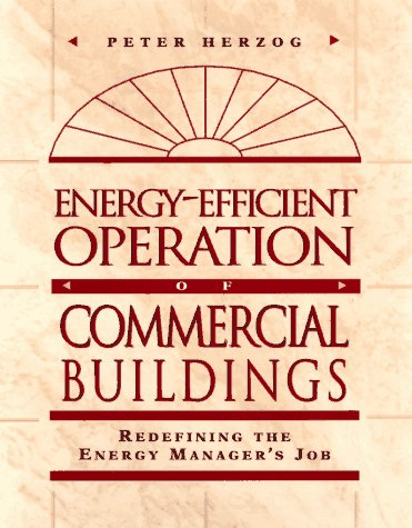 9780070284685: Energy-Efficient Operation of Commercial Buildings: Redefining the Energy Manager's Job
