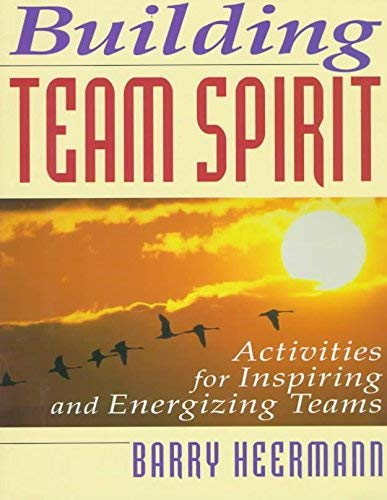 9780070284722: Building Team Spirit: Activities for Inspiring and Energizing Teams