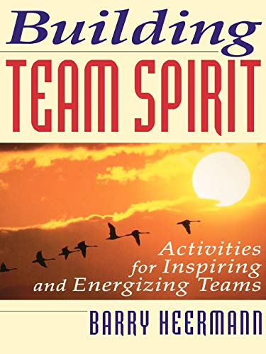 9780070284739: Building Team Spirit: Activities for Inspiring and Energizing Teams