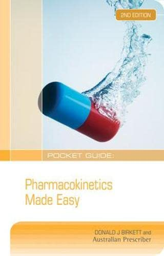 Pocket Guide: Pharmacokinetics Made Easy, Second Edition: Donald J. Birkett
