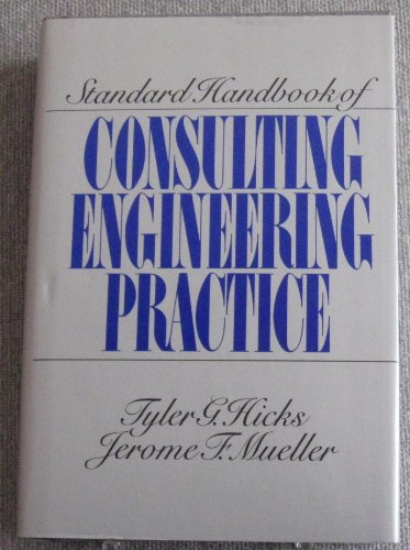 9780070287792: Standard Handbook of Consulting Engineering Practice: Starting, Staffing, Expanding, and Prospering in Your Own Consulting Business