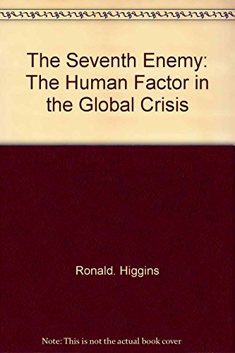 9780070287808: The Seventh Enemy: The Human Factor in the Global Crisis