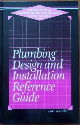 9780070287884: Plumbing Design and Installation Reference Guide (McGraw-Hill Engineering Reference Guide Series)