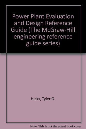 Power Plant Evaluation and Design Reference Guide: Tyler G. Hicks