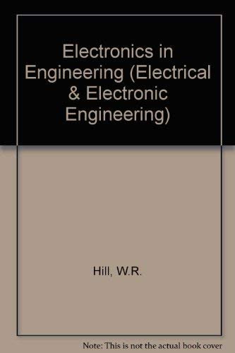 Electronics in Engineering: Hill. W. Ryland