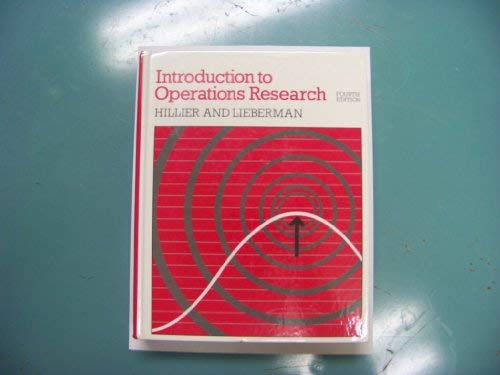Introduction to Operations Research, 4th Edition;: Hillier, Frederick S.,