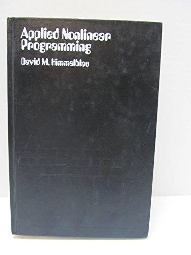 Applied Nonlinear Programming: David M. Himmelblau
