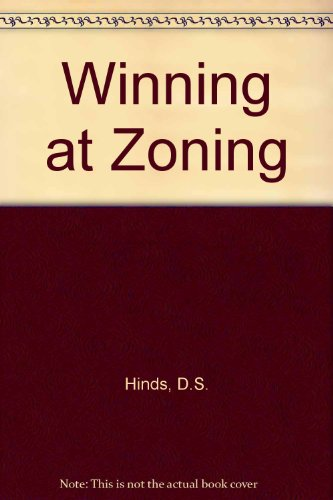 Winning at Zoning: Hinds, Dudley S.;Ordway, Nicholas;Carn, Neil G.
