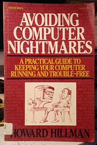 9780070289499: Avoiding Computer Nightmares: A Practical Guide to Keeping Your Computer Running and Trouble Free (A Byte book)