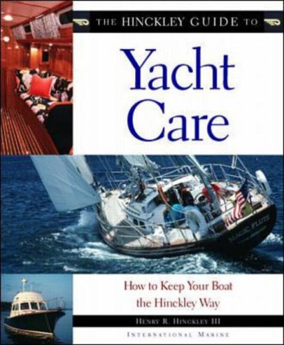 9780070289970: The Hinckley Guide to Yacht Care: How to Keep Your Boat the Hinckley Way