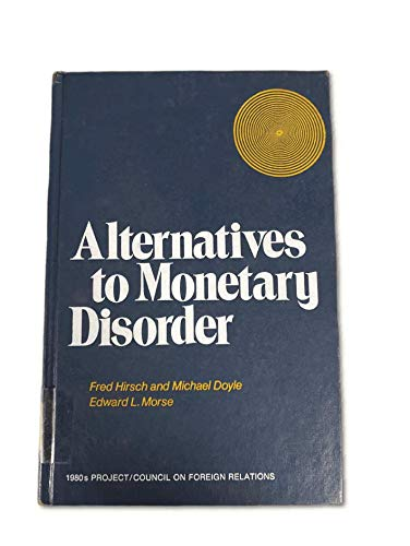 9780070290464: Alternatives to Monetary Disorder (1980's project/Council on Foreign Relations)