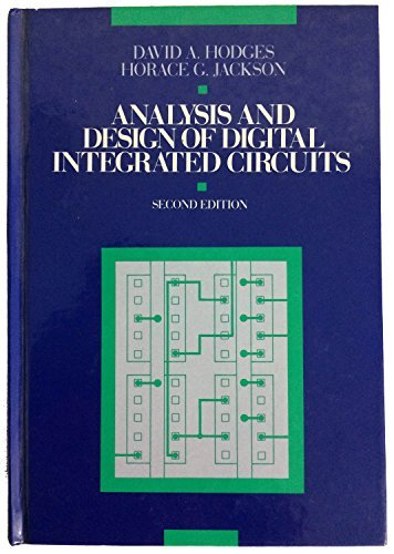 Analysis and Design of Digital Integrated Circuits: David A. Hodges,