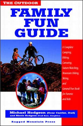 9780070291843: The Outdoor Family Fun Guide: A Complete Camping, Hiking, Canoeing, Nature Watching, Mountain Biking, Skiing, Climbing, and General Fun Book for Kids (and Their Parents)