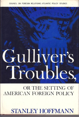 9780070291966: Gulliver's Troubles: Or, the Setting of American Foreign Policy.