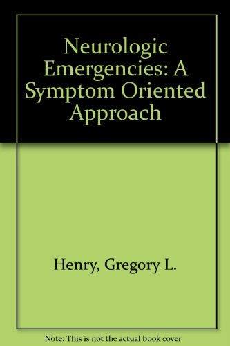 9780070293267: Neurologic Emergencies: A Symptom Oriented Approach