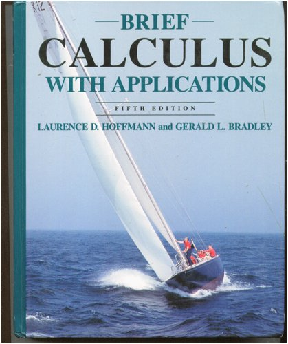 Brief Calculus With Applications: Laurence D. Hoffmann