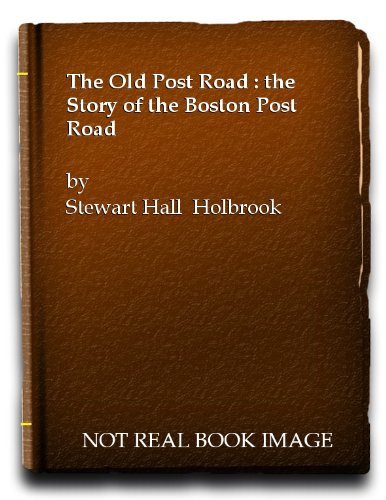 9780070295353: The Old Post Road: the Story of the Boston Post Road [American Trails Series]
