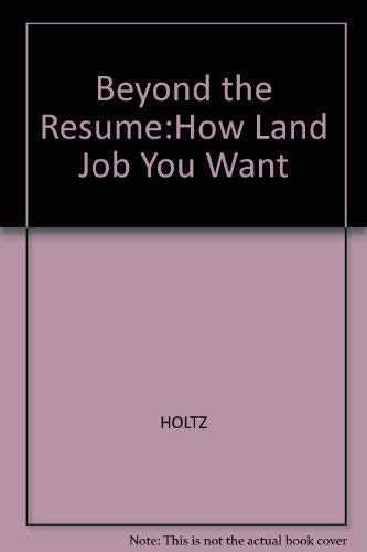 9780070296299: Beyond the Resume: How to Land the Job You Want