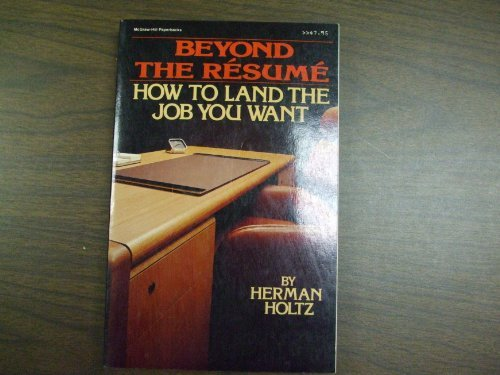 9780070296329: Beyond The Resume. How To Land The Job You Want