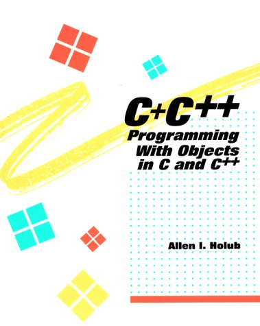 9780070296626: C+ C++: Programming With Objects in C and C++