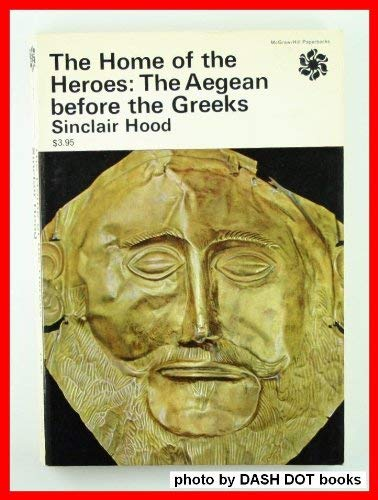 9780070297180: Home of the Heroes the Aegean Before the Greeks