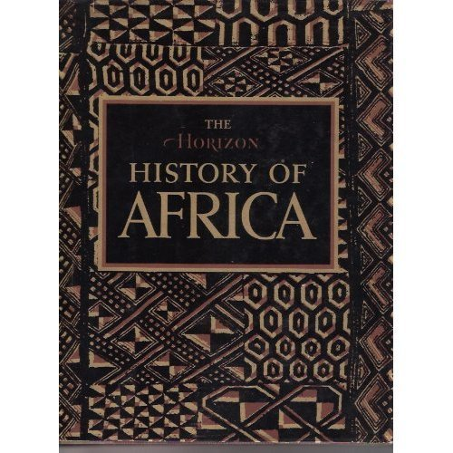 The Horizon History of Africa: A. Adu Boahen;