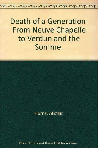 9780070303478: Death of a Generation: From Neuve Chapelle to Verdun and the Somme.