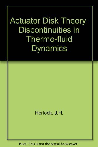 9780070303607: Actuator Disk Theory: Discontinuities in Thermo-fluid Dynamics