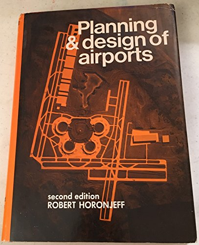 PLANNING AND DESIGN OF AIRPORTS. 2nd ed.: Horonjeff, Robert