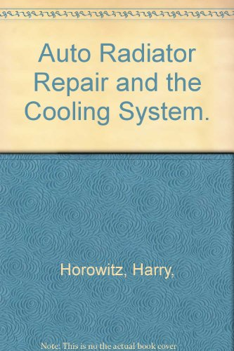 9780070303805: Auto Radiator Repair and the Cooling System.