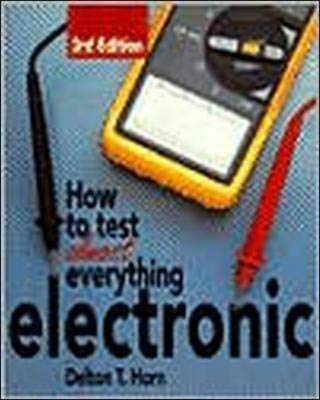 9780070304062: How to Test Almost Everything Electronic