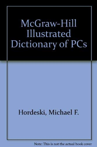 9780070304093: The McGraw-Hill Illustrated Dictionary of Personal Computers