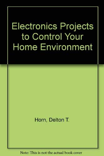 9780070304161: Electronic Projects to Control Your Home Environment