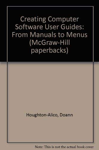 9780070304710: Creating Computer Software User Guides: From Manuals to Menus