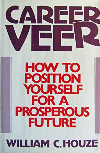 9780070304826: Career Veer: How to Position Yourself for a Prosperous Future