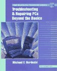 9780070305557: Troubleshooting and Repairing PCs: Beyond the Basics (Tab Electronics Technician Library)