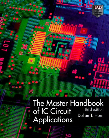 The Master Handbook of IC Circuit Applications: Horn, Delton T.