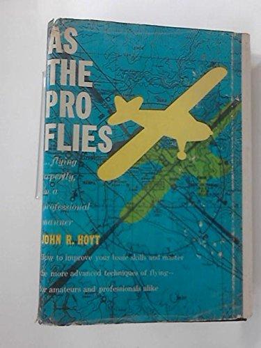 As the Pro Flies: Hoyt, John R.